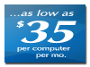 ...as low as $35/mo. per computer